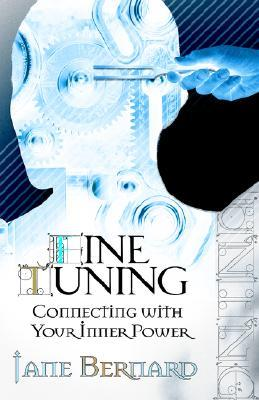 Fine Tuning: Connecting with Your Inner Power
