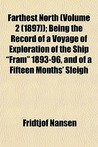 """Farthest North (Volume 2 (1897)); Being the Record of a Voyage of Exploration of the Ship """"Fram"""" 1893-96, and of a Fifteen Months' Sleigh"""