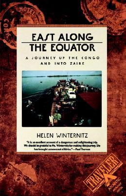 East Along the Equator by Helen Winternitz