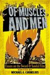 Of Muscles and Men: Essays on the Sword and Sandal Film