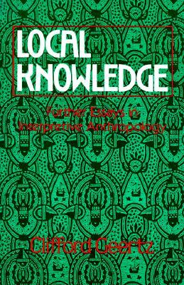 Local Knowledge by Clifford Geertz