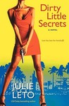 Dirty Little Secrets by Julie Leto