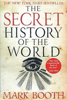 The Secret History of the World by Mark Booth