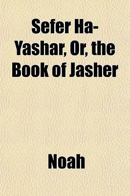 Sefer Ha-Yashar, Or, the Book of Jasher