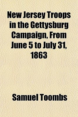 New Jersey Troops in the Gettysburg Campaign, from June 5 to July 31, 1863