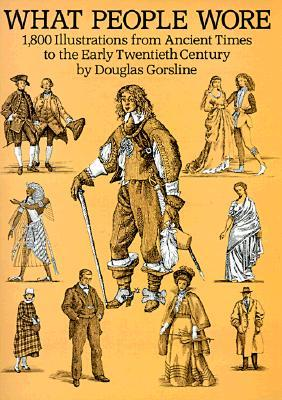What People Wore by Douglas W. Gorsline