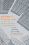 Working in Organisations: The essential guide for managers in today's workplace