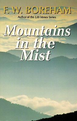 Mountains in the Mist by F.W. Boreham