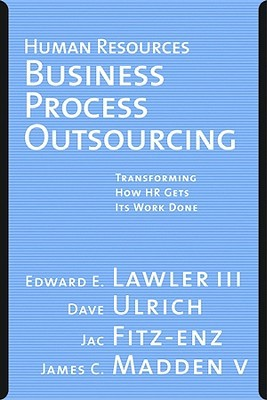 Human Resources Business Process Outsourcing by Edward E. Lawler III