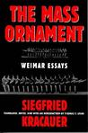 Das Ornament Der Masse: Essays: Weimar Essays