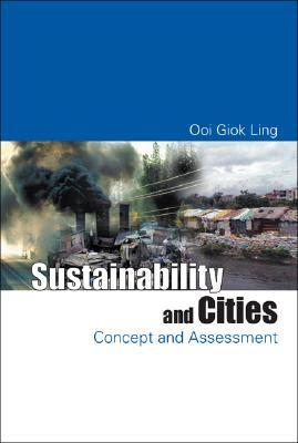 Sustainability and Cities by Ooi Giok Ling