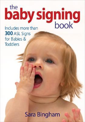 The Baby Signing Book by Sara Bingham