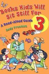 Books Kids Will Sit Still for 3: A Read-Aloud Guide