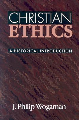 Christian Ethics by J.P. Wogman