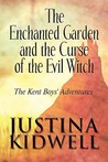 The Enchanted Garden and the Curse of the Evil Witch: The Kent Boys' Adventures