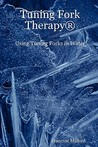 Tuning Fork Therapy (R): Using Tuning Forks in Water