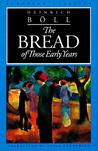 The Bread of Those Early Years by Heinrich Böll