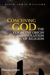 Conceiving God: The Cognitive Origin and Evolution of Religion