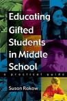 Educating Gifted Students in Middle School: A Practical Guide