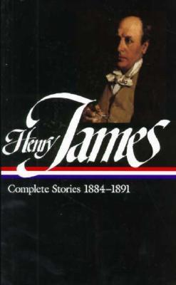 Henry James : Complete Stories 1884-1891 (Library of America) Henry James