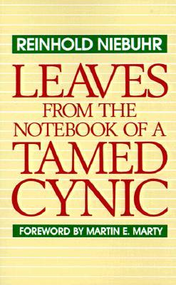 Leaves from the Notebook of a Tamed Cynic by Reinhold Niebuhr