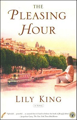 The Pleasing Hour by Lily King