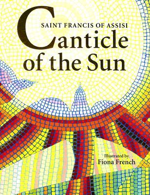 Canticle of the Sun by Fiona French