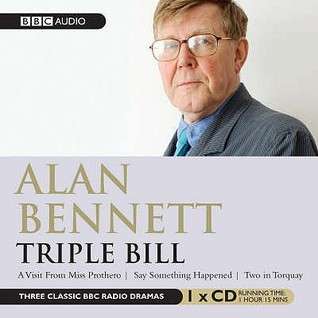 Alan Bennett, Triple Bill by Alan Bennett