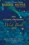 The Cosmic Ordering Wish Book 2010