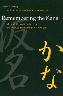 Remembering the Kana by James W. Heisig