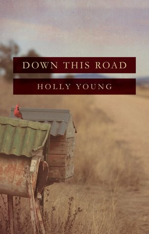 Down This Road by Holly  Young