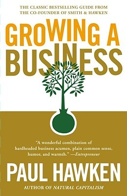 Growing a Business by Paul Hawken