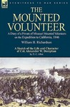 The Mounted Volunteer: A Diary of a Private of Missouri Mounted Volunteers on the Expedition to California, 1846