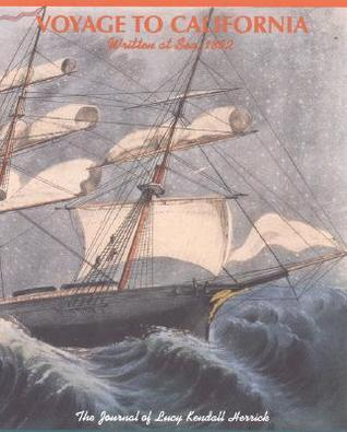 Voyage to California Written at Sea, 1852 by Amy Requa Russell