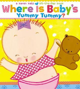 Where Is Baby's Yummy Tummy? by Karen Katz