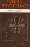 Indian Psychology (3 Vols.): Vol.I Cognition; Vol.II Emotion and Will; Vol.III Epistemology of Perception