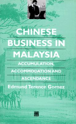 Chinese Business in Malaysia by Edmund Terence Gomez