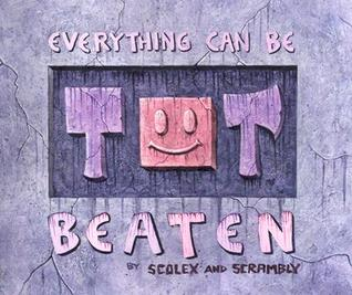 Everything Can Be Beaten by Chancre Scolex