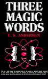 Three Magic Words: Key to Power, Peace and Plenty: The Key to Power, Peace and Plenty