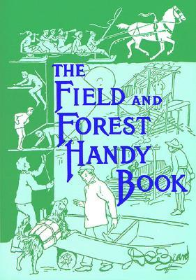 The Field and Forest Handy Book by Daniel Carter Beard