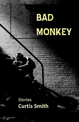 Bad Monkey by Curtis Smith