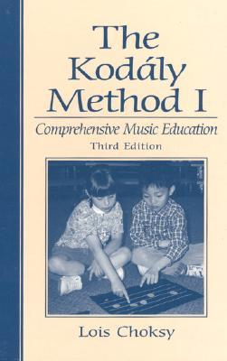 The Kodaly Method I by Lois Choksy