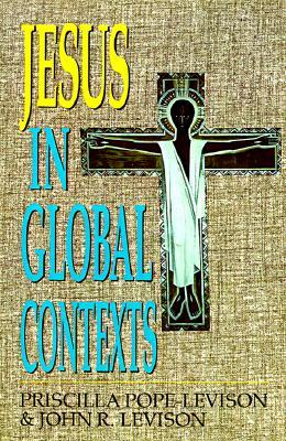 Jesus in Global Contexts by Priscilla Pope-Levison