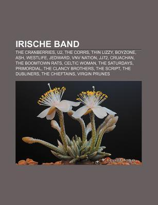 Irische Band: The Cranberries, U2, the Kelly Family, the Corrs, Thin Lizzy, Boyzone, Ash, Vnv Nation, Jj72, the Boomtown Rats, Westl