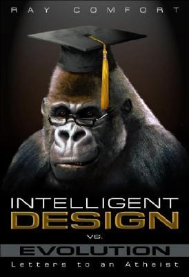Intelligent Design Vs. Evolution by Ray Comfort