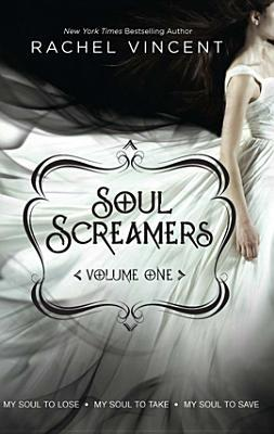 Soul Screamers <Vol. 1> :  My Soul to Lose•My Soul to Take•My Soul to Save