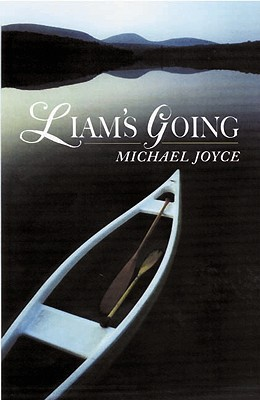 Liam's Going by Michael Joyce