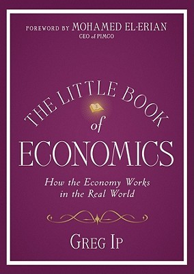 The Little Book of Economics by Greg Ip