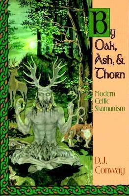 By Oak, Ash, & Thorn by D.J. Conway