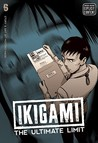 Ikigami: The Ultimate Limit, Volume 6 (Ikigami, #6)